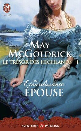 Couverture du livre : Le Trésor des Highlands, Tome 1 : Une étourdissante épouse