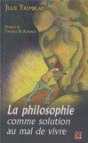 La philosophie comme solution au mal de vivre