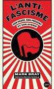 L'antifascisme : Son passé, son présent et son avenir