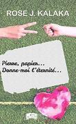 Pierre, papier... Donne-moi l'éternité...