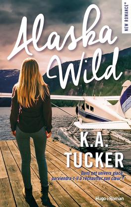 Alaska Wild - Livre de K. A. Tucker