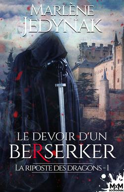 Couverture de La Riposte des dragons, Tome 1 : Le Devoir d'un berserker