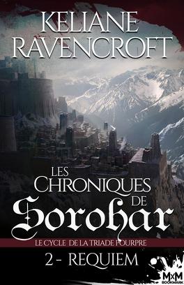 Couverture du livre : Les Chroniques de Sorohar - Le cycle de la Triade Pourpre, tome 2: Requiem