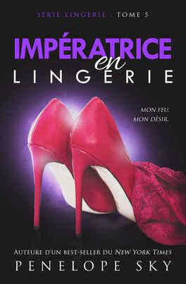 Couverture du livre : Lingerie, Tome 5 : Impératrice en Lingerie