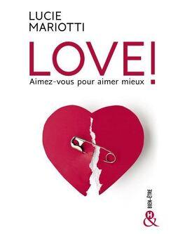 Couverture du livre : LOVE ! Aimez-vous pour aimer mieux