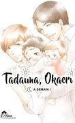 Tadaima Okaeri - Bienvenue à la maison !, Tome 3