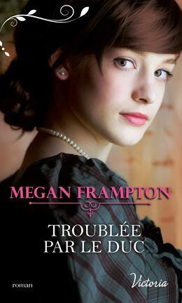 FRAMPTON Megan - Si j'étais une duchesse - Tome 4 : Troublée par le duc Si-j-etais-une-duchesse-tome-4-troublee-par-le-duc-1147924-264-432