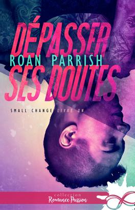 Couverture du livre : Small Change, Tome 1 : Dépasser ses doutes