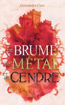 Couverture du livre : De brume, de métal et de cendres