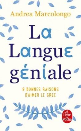 Couverture du livre : La langue géniale : 9 bonnes raisons d'aimer le grec