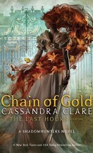 The Last Hours, Tome 1 : Chain of Gold