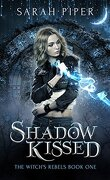 The Witch's Rebels, tome 1 : Shadow Kissed