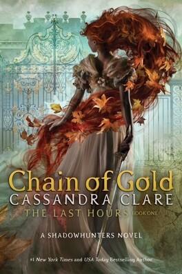 The Last Hours Tome 1 Chain Of Gold Livre De Cassandra