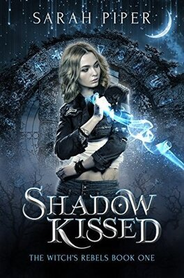 Couverture du livre : The Witch's Rebels, tome 1 : Shadow Kissed