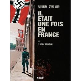 Couverture du livre : Il était une fois en France, Tome 2 : Le Vol noir des Corbeaux