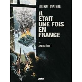 Couverture du livre : Il était une fois en France, Tome 4 : Aux armes citoyens !
