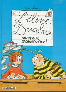 Couverture du livre : L'Élève Ducobu, Tome 1 : Un copieur sachant copier !