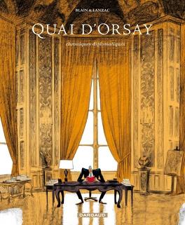 Couverture du livre : Quai d'Orsay, tome 1 : Le Conseiller