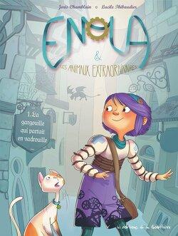 Couverture de Enola & les animaux extraordinaires, Tome 1 : La gargouille qui partait en vadrouillle...
