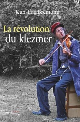 Couverture du livre : La Révolution du klezmer