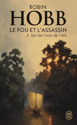 Couverture du livre : Le Fou et l'assassin, tome 5 : Sur les rives de l'Art
