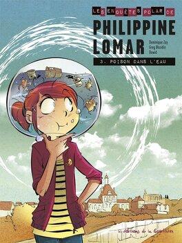 Couverture du livre : Les Enquêtes polar de Philippine Lomar, Tome 3 : Poison dans l'eau
