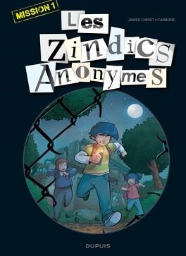 Couverture du livre : Les Zindics anonymes, Mission 1