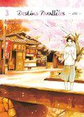 Destins Parallèles - Chihiro, tome 3