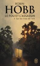 Le Fou et l'Assassin, Tome 5 : Sur les rives de l'Art
