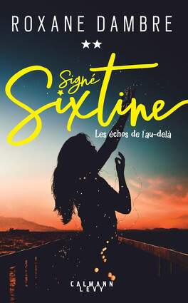 Couverture du livre : Signé Sixtine, Tome 2 : Les Échos de l'au-delà