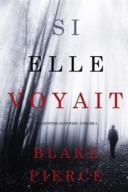 Couverture du livre : Un mystère Kate Wise, tome 2: Si elle voyait