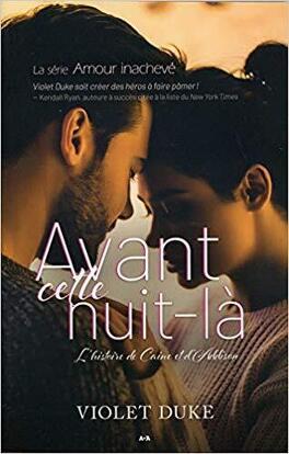 Couverture du livre : Amour inachevé, Tome 1 - Avant cette nuit-là