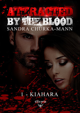 Couverture du livre : Attracted by the Blood, Tome 1 : Kiahara