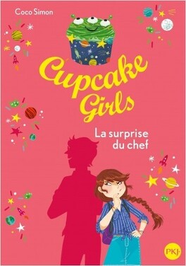 Couverture du livre : Cupcake Girls, Tome 17 : La surprise du chef