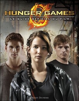 Couverture du livre : Hunger Games - Le Guide officiel du film
