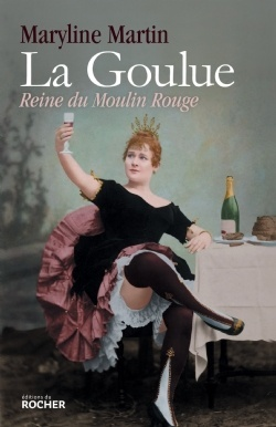 Couverture du livre : La Goulue : Reine du Moulin Rouge