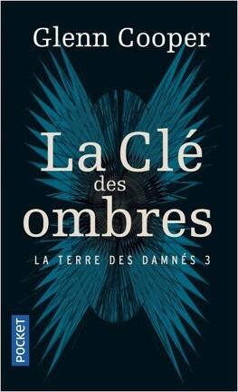 Couverture du livre : La Terre des damnés, tome 3 : La Clé des ombres