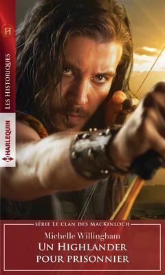 Couverture de Le clan des MacKinloch, Tome 3 : Un Highlander pour prisonnier