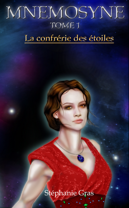 Couverture du livre : Mnémosyne, Tome 1 : La confrérie des étoiles