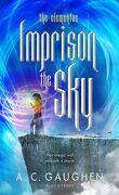 The Elementae, Tome 2 : Imprison the Sky