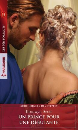 Couverture du livre : Princes des steppes, Tome 2 : Un prince pour une débutante