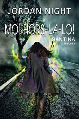 Couverture du livre : Santina, Tome 1 : Moi, hors-la-loi