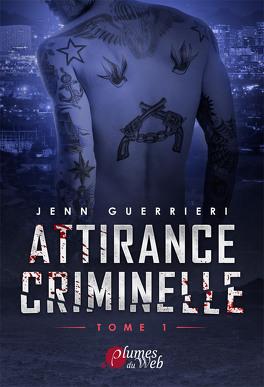 Couverture du livre : Attirance criminelle, Tome 1