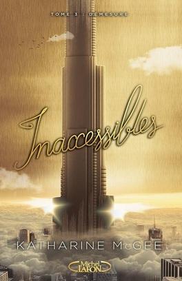 Couverture du livre : Inaccessibles, Tome 3 : Démesure