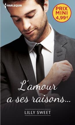 Couverture du livre : L'amour a ses raisons...