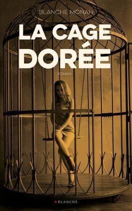 Couverture du livre : La Cage dorée
