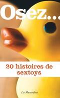 Osez... 20 histoires de sextoys