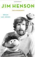 Jim Henson - the biography