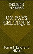 Un Pays Celtique, tome 1 : Le Grand Hiver