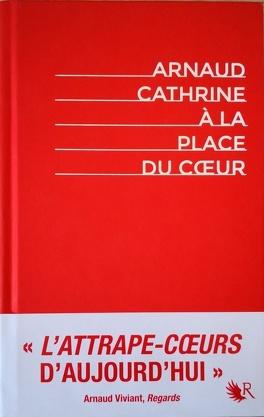 Couverture du livre : À la place du coeur - Édition intégrale collector